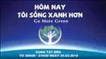 """Lễ Phát động Chiến dịch Giờ Trái đất 2018 """"GO MORE GREEN – HÔM NAY TÔI SỐNG XANH HƠN"""""""